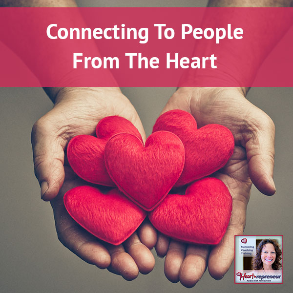 Heartrepreneur® Radio | Episode 13 | Connecting To People From The Heart