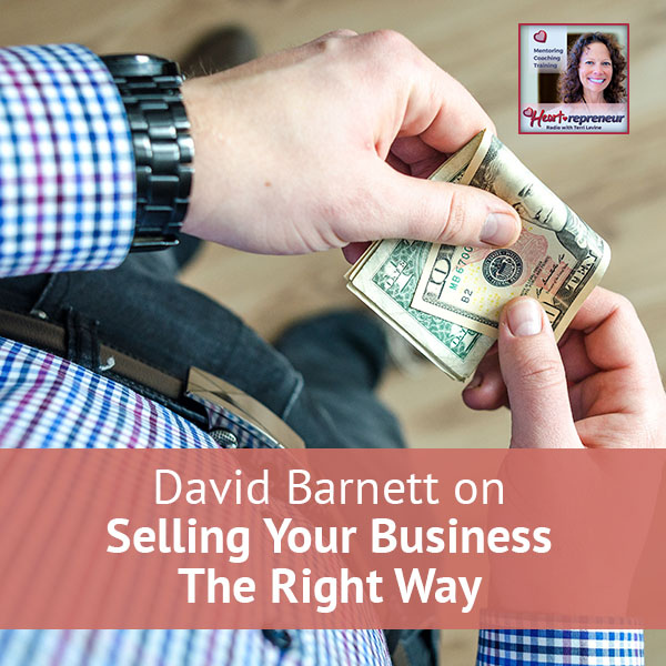 Heartrepreneur® Radio | Episode 17 | David Barnett on Selling Your Business The Right Way