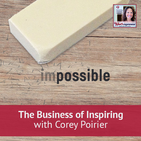 Heartrepreneur® Radio | Episode 26 | The Business of Inspiring with Corey Poirier
