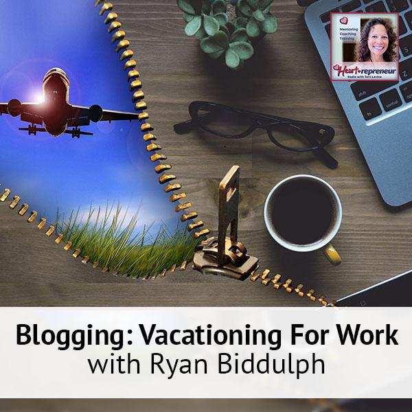 Heartrepreneur® Radio | Episode 27 | Blogging: Vacationing For Work with Ryan Biddulph
