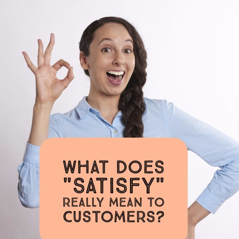 What Does Satisfy Really Mean To Customers?