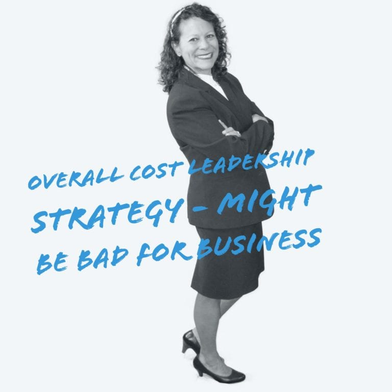 Overall Cost Leadership Strategy – Might Be Bad For Business