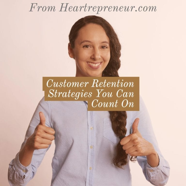 Customer Retention Strategies You Can Count On