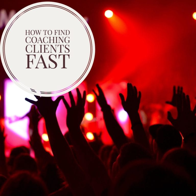 How To Find Coaching Clients Fast