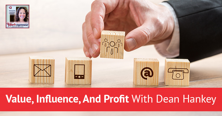 49hprbanner - Heartrepreneur® Radio | Episode 49 | Value, Influence, And Profit With Dean Hankey