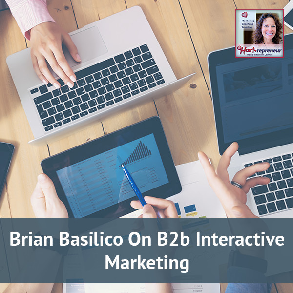 Heartrepreneur® Radio | Episode 50 | Brian Basilico On B2b Interactive Marketing