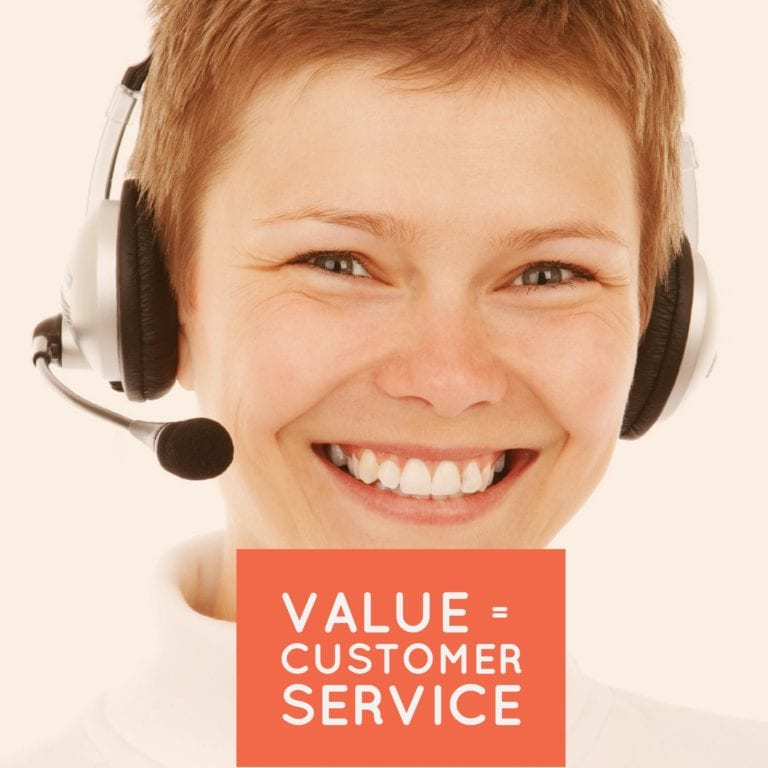 Value = Customer Service
