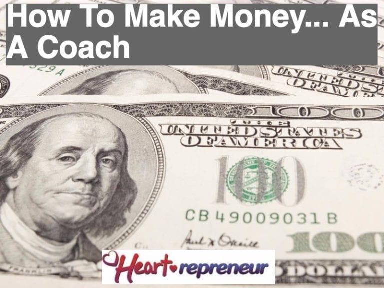 How To Make Money… As A Coach