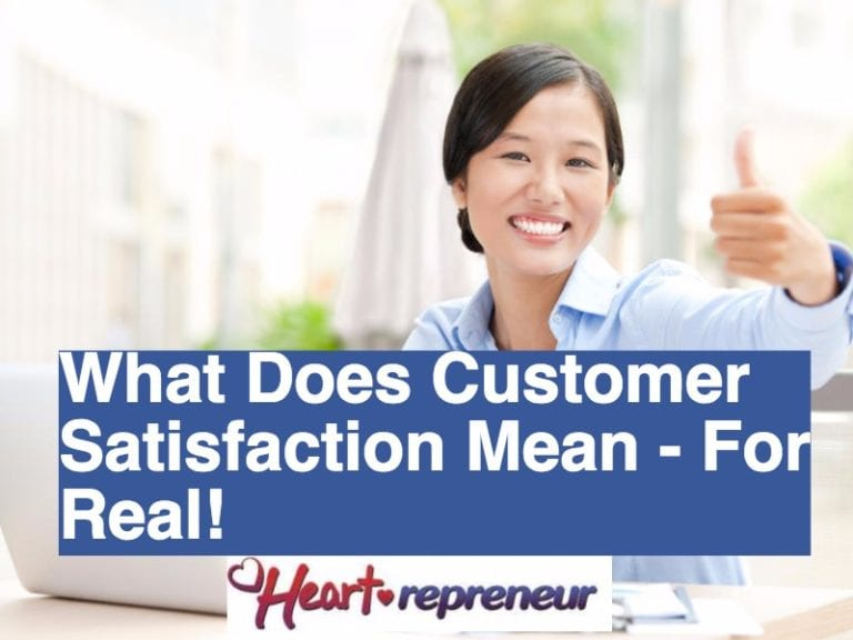 What Does Customer Satisfaction Mean – For Real!
