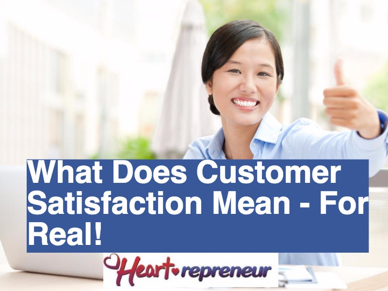 customer satisfaction meaning How to ensure strong customer service and customer satisfaction  this doesn't mean you won't have difficult customers who will push the limits and try everyone .