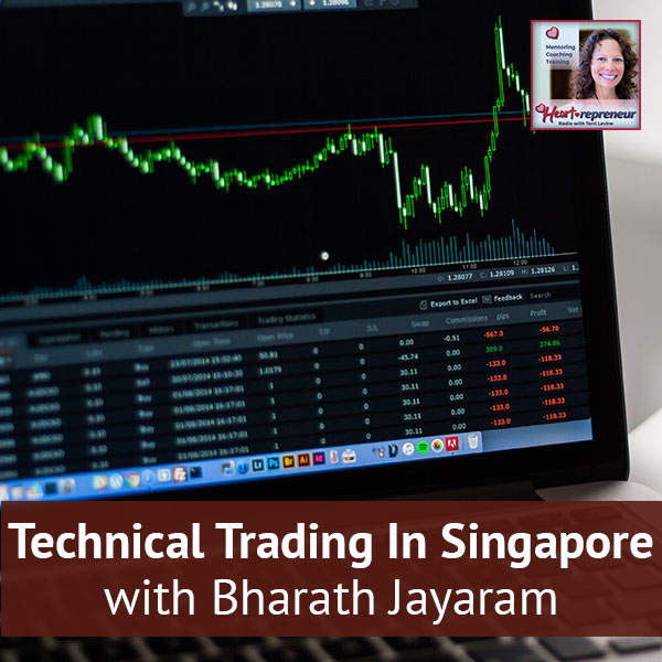 Heartrepreneur® Radio | Episode 52 | Technical Trading In Singapore With Bharath Jayaram