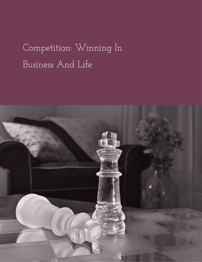 Competition: Winning In Business And Life