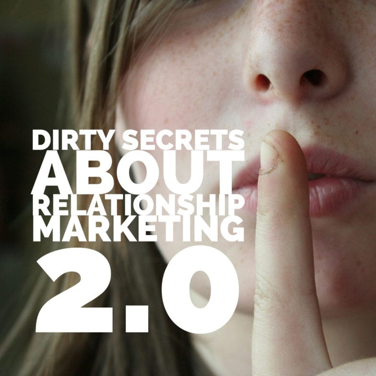 Dirty Secrets About Relationship Marketing 2.0