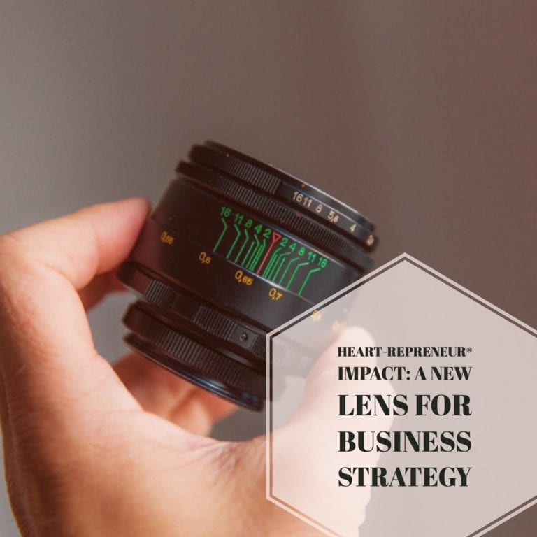 Heart-repreneur® Impact: A New Lens for Business Strategy