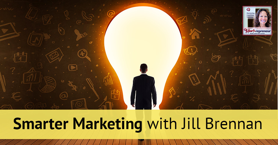 55hprbanner - Heartrepreneur® Radio | Episode 55 | Smarter Marketing with Jill Brennan