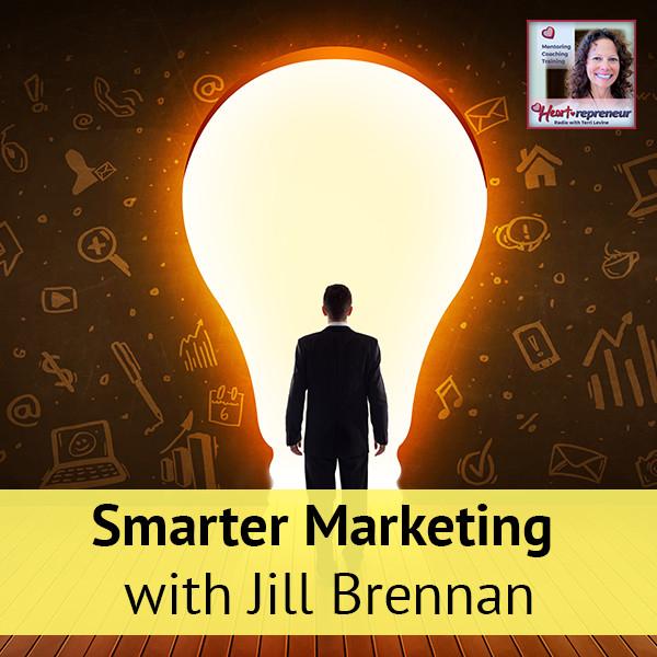 Heartrepreneur® Radio | Episode 55 | Smarter Marketing with Jill Brennan