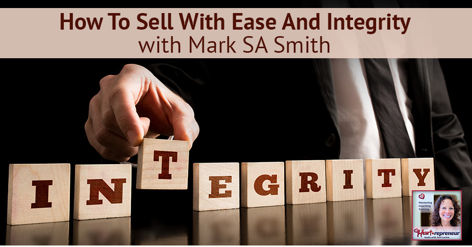 HPR 57 | Sell With Ease And Integrity