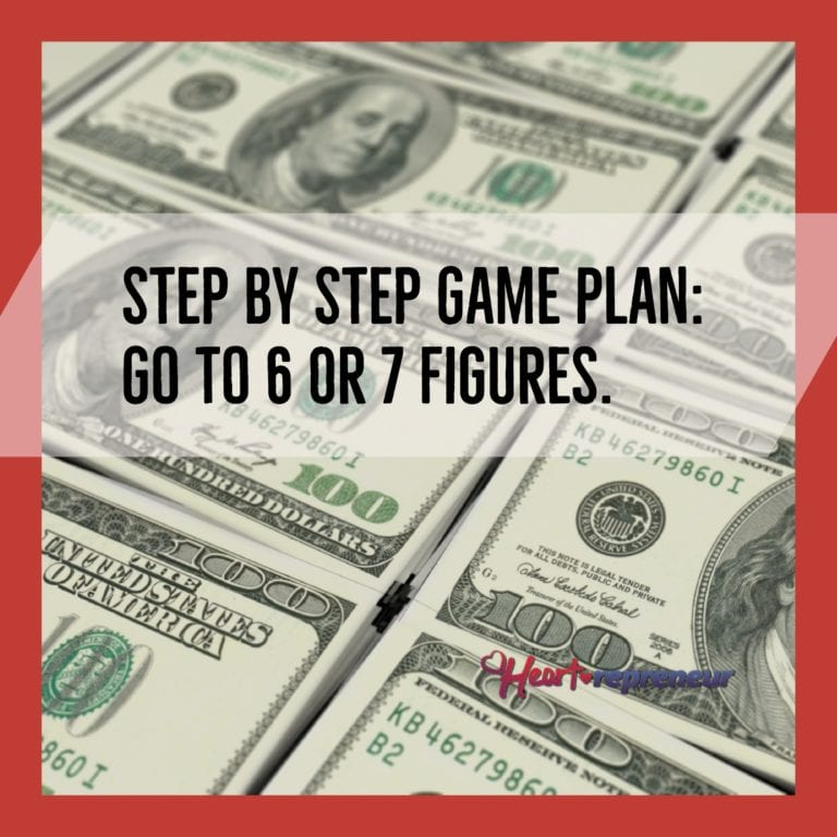 Step By Step Game Plan: Go To 6 Or 7 Figures