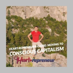 Untitled 2 300x300 - Heart-repreneur® Cause: Moving To Conscious Capitalism