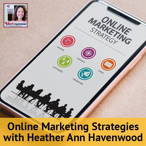 Heartrepreneur® Radio   Episode 88   Online Marketing Strategies With Heather Ann Havenwood