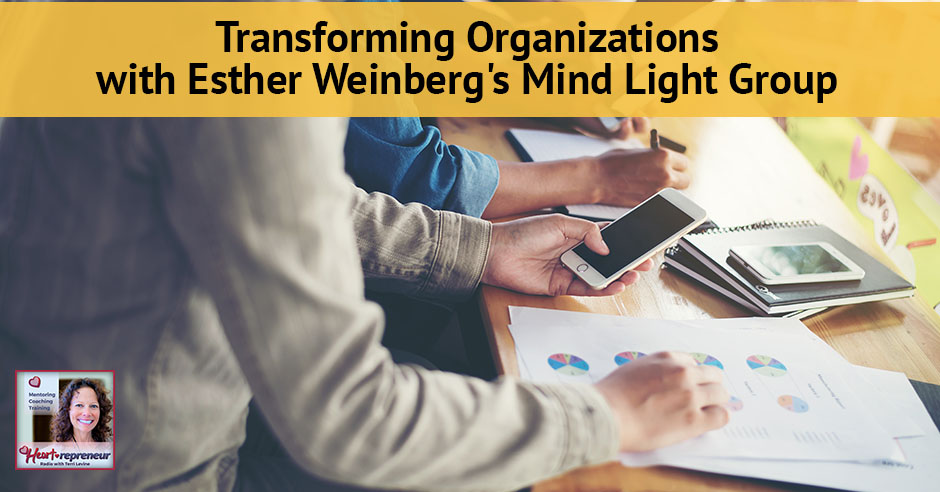 94hprbanner - Heartrepreneur® Radio | Episode 94 | Transforming Organizations With Esther Weinberg's Mind Light Group