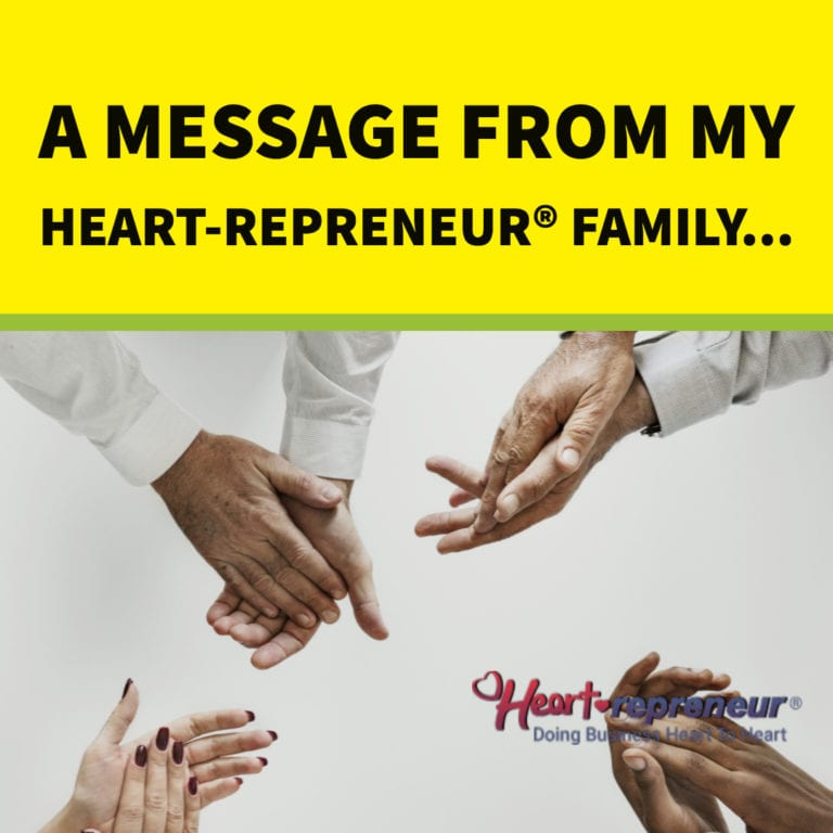 A Message From A Heart-repreneur® Family Member