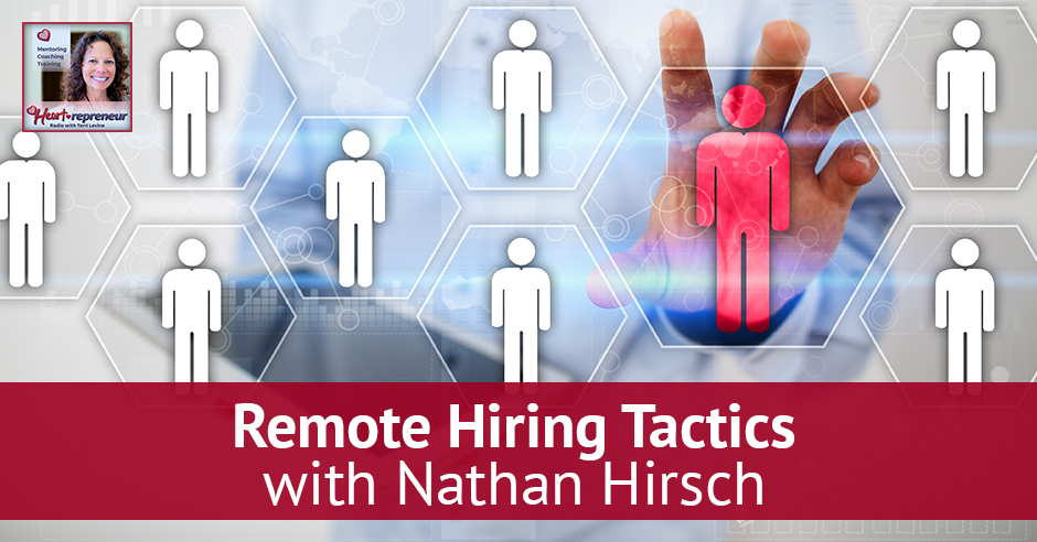 101hprbanner 1 - Heartrepreneur® Radio | Episode 101 | Remote Hiring Tactics With Nathan Hirsch
