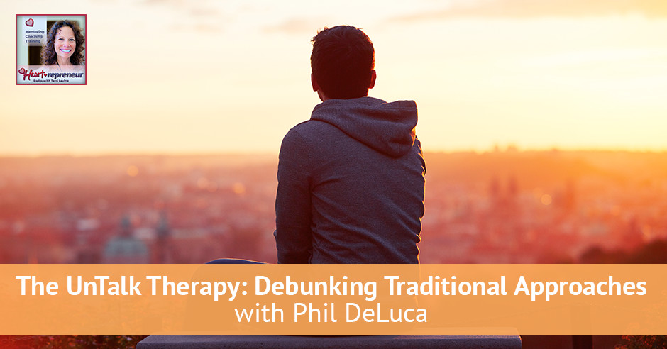 108hprbanner - Heartrepreneur® Radio | Episode 108 | The UnTalk Therapy: Debunking Traditional Approaches with Phil DeLuca