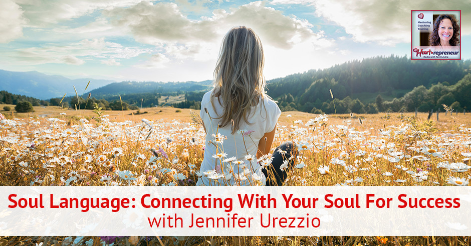 110hprbanner - Heartrepreneur® Radio | Episode 110 | Soul Language: Connecting With Your Soul For Success with Jennifer Urezzio