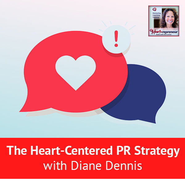 Heartrepreneur® Radio | Episode 112 | The Heart-Centered PR Strategy with Diane Dennis