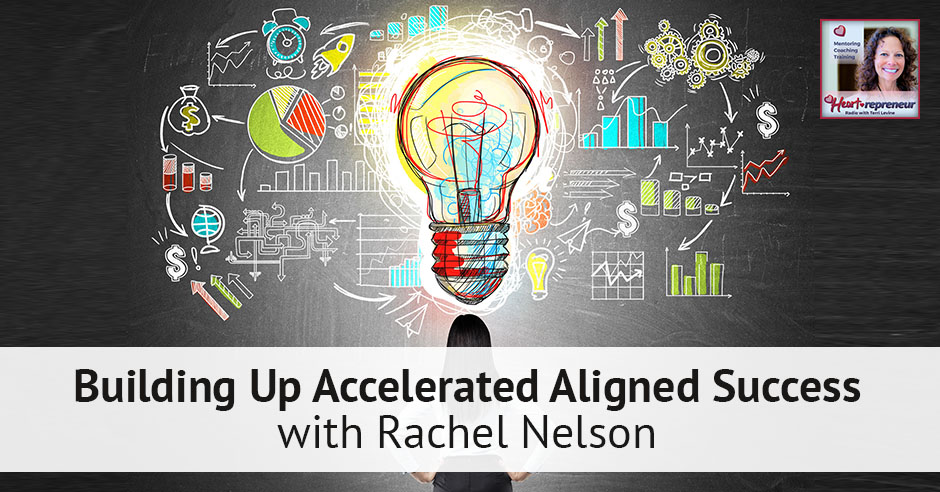 114hprbanner - Heartrepreneur® Radio | Episode 114 | Building Up Accelerated Aligned Success with Rachel Nelson