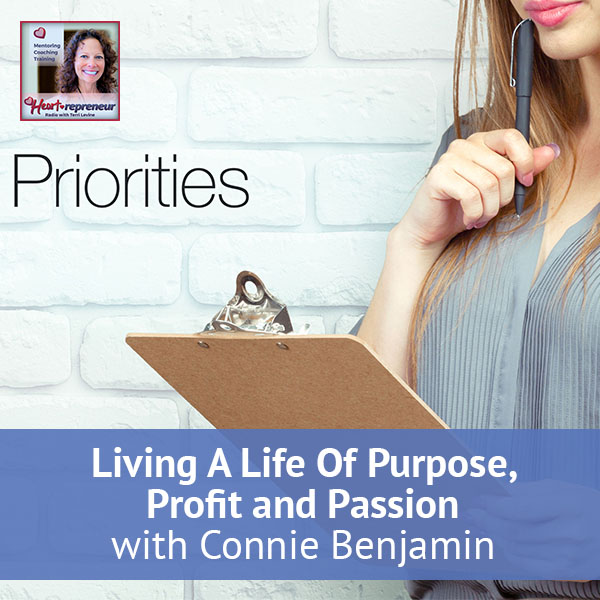 Heartrepreneur® Radio | Episode 116 | Living A Life Of Purpose, Profit and Passion with Connie Benjamin