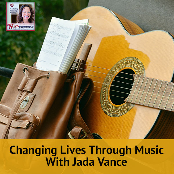 Heartrepreneur® Radio | Episode 98 | Changing Lives Through Music With Jada Vance
