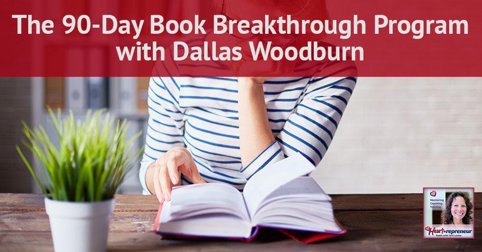 129hprbanner - Heartrepreneur® Radio | Episode 130 | The 90-Day Book Breakthrough Program with Dallas Woodburn