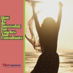 Untitled 4 300x300 - How To Be Successful: For Coaches And Consultants