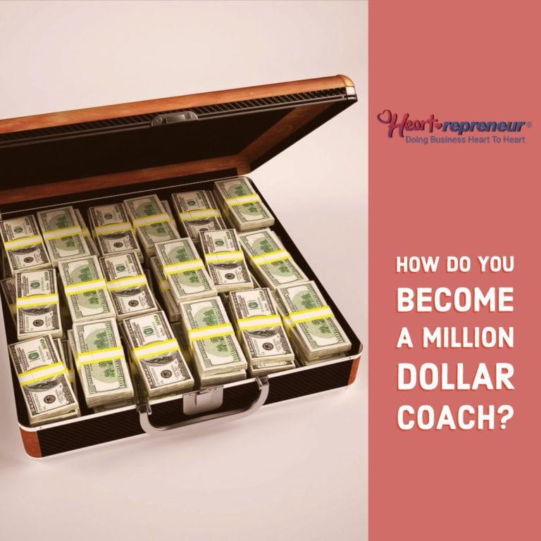 How Do You Become A Million Dollar Coach?
