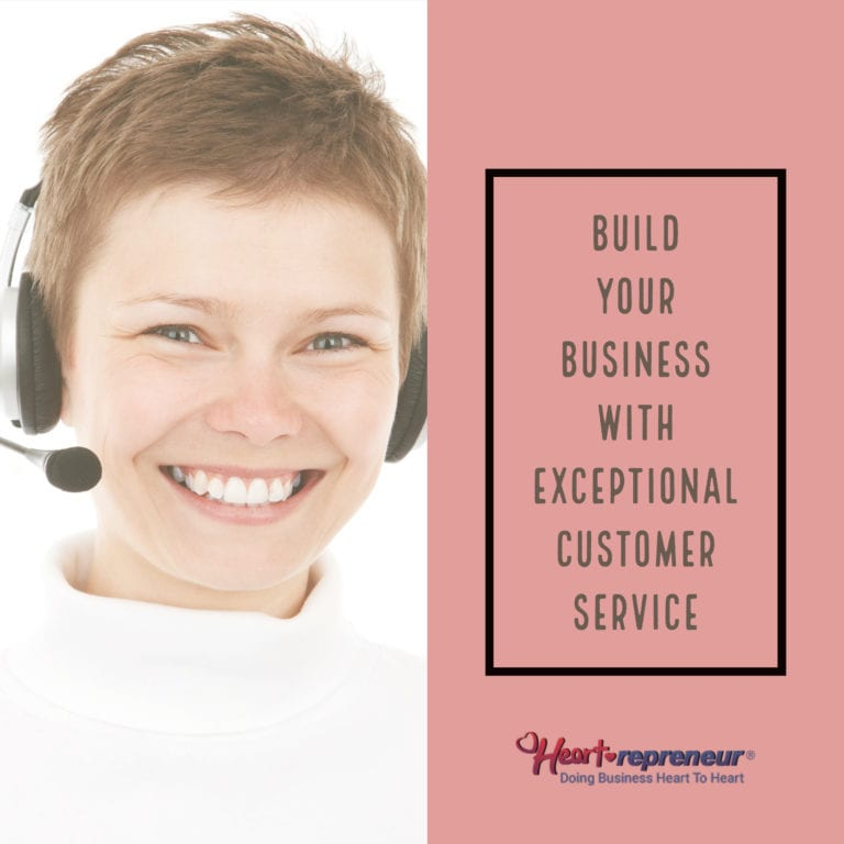 Build Your Business With Exceptional Customer Service