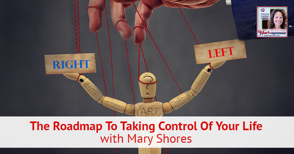 135HPRbanner - Heartrepreneur® Radio | Episode 135 | The Roadmap To Taking Control Of Your Life with Mary Shores