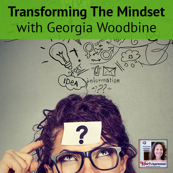 Heartrepreneur® Radio | Episode 151 | Transforming The Mindset with Georgia Woodbine