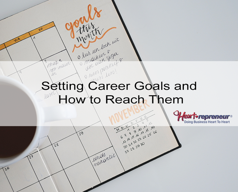 Setting Career Goals and How to Reach Them