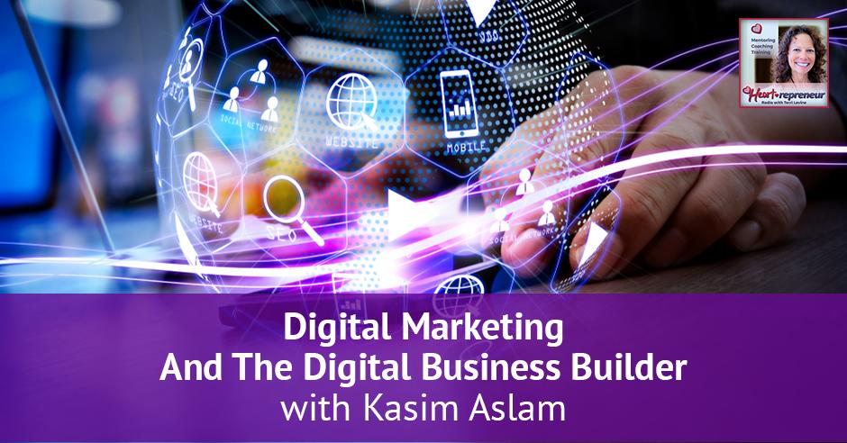 156HPRbanner - Heartrepreneur® Radio | Episode 156 | Digital Marketing And The Digital Business Builder with Kasim Aslam