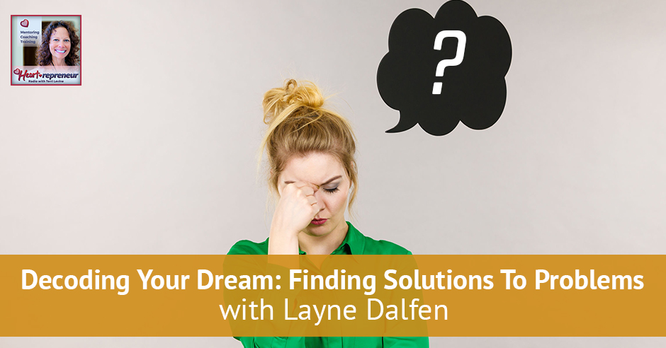164HPRbanner - Heartrepreneur® Radio | Episode 164 | Decoding Your Dream: Finding Solutions To Problems with Layne Dalfen