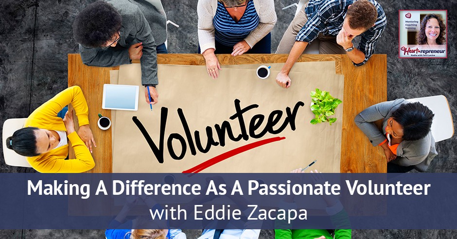 166HPRbanner - Heartrepreneur® Radio | Episode 166 | Making A Difference As A Passionate Volunteer with Eddie Zacapa