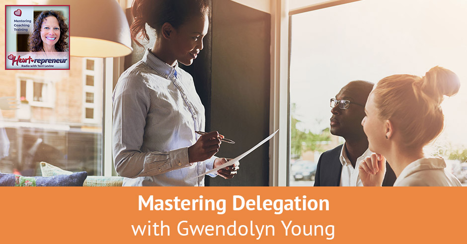 180HPRbanner - Heartrepreneur® Radio | Episode 180 | Mastering Delegation with Gwendolyn Young