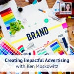 HPR 181 | Creating Impactful Advertising