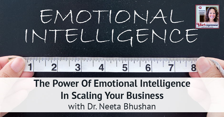 186HPRbanner - Heartrepreneur® Radio | Episode 186 | The Power Of Emotional Intelligence In Scaling Your Business with Dr. Neeta Bhushan