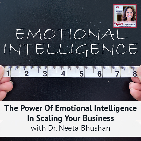 Heartrepreneur® Radio | Episode 186 | The Power Of Emotional Intelligence In Scaling Your Business with Dr. Neeta Bhushan