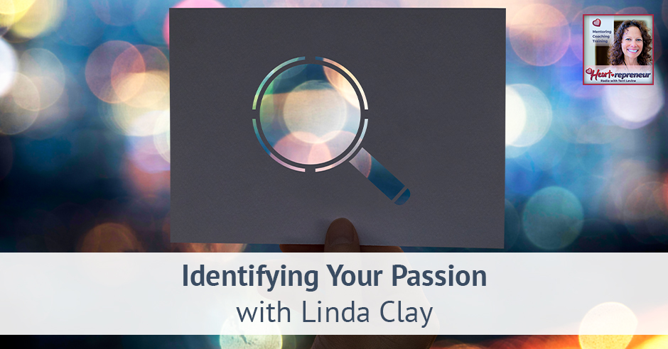 189HPRbanner - Heartrepreneur® Radio | Episode 189 | Identifying Your Passion with Linda Clay