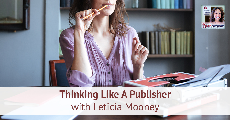 190HPRbanner - Heartrepreneur® Radio | Episode 190 | Thinking Like A Publisher with Leticia Mooney