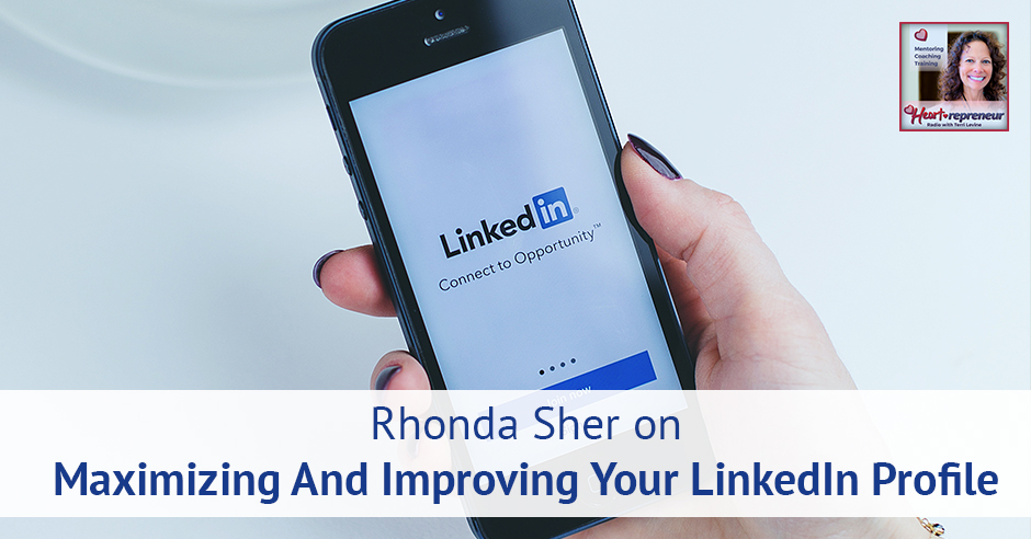 191HPRbanner - Heartrepreneur® Radio | Episode 191 | Rhonda Sher on Maximizing And Improving Your LinkedIn Profile